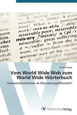 Vom World Wide Web Zum World Wide Worterbuch  by  Knapp Christa