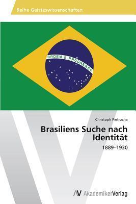 Brasiliens Suche Nach Identitat Pietrucha Christoph
