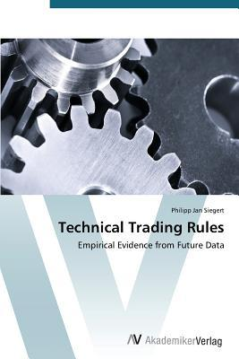 Technical Trading Rules  by  Siegert Philipp Jan