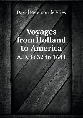 Voyages from Holland to America A.D. 1632 to 1644 Henry Cruse Murphy