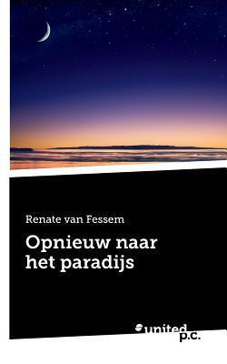 Opnieuw Naar Het Paradijs  by  Renate Van Fessem
