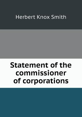 Statement of the Commissioner of Corporations Herbert Knox Smith