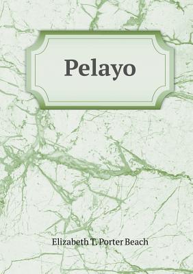Pelayo  by  Elizabeth T. Porter Beach