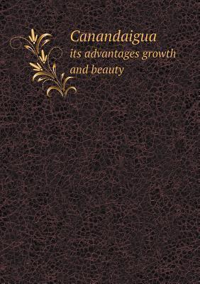 Canandaigua Its Advantages Growth and Beauty J Frank Caplise