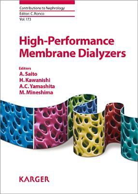 High-Performance Membrane Dialyzers (Contributions to Nephrology, #173)  by  A. Saito