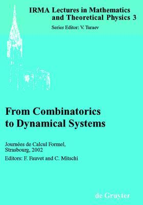 From Combinatorics to Dynamical Systems: Journ Es de Calcul Formel, Strasbourg, March 22-23, 2002  by  Frédéric Fauvet