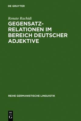 Gegensatzrelationen Im Bereich Deutscher Adjektive Renate Rachidi