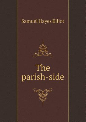 The Parish-Side  by  Samuel Hayes Elliot
