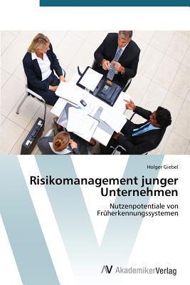 Risikomanagement Junger Unternehmen  by  Giebel Holger
