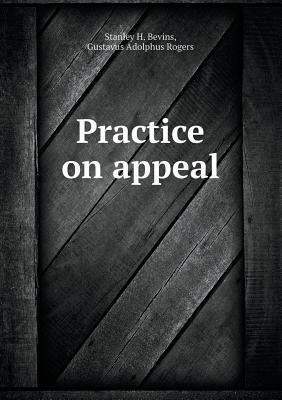 Practice on Appeal Stanley H Bevins
