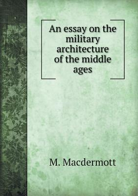 An Essay on the Military Architecture of the Middle Ages  by  Eugène-Emmanuel Viollet-le-Duc