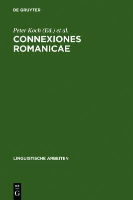 Connexiones Romanicae  by  Peter Koch