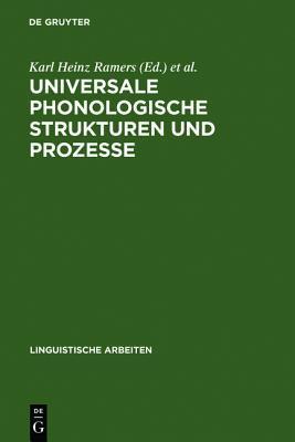 Universale phonologische Strukturen und Prozesse Karl H. Ramers