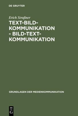 Text-Bild-Kommunikation - Bild-Text-Kommunikation Erich Straaner