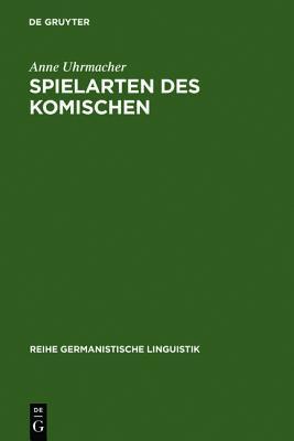 Spielarten Des Komischen: Ernst Jandl Und Die Sprache Anne Uhrmacher