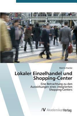 Lokaler Einzelhandel Und Shopping-Center  by  Franke Martin