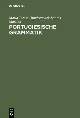 Portugiesische Grammatik  by  Maria Teresa Hundertmark-Santos Martins