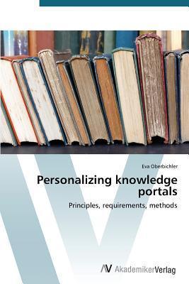 Personalizing Knowledge Portals  by  Oberbichler Eva