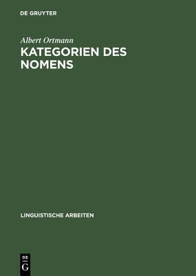 Kategorien Des Nomens: Schnittstellen Und Okonomie Albert Ortmann