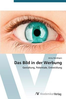 Das Bild in Der Werbung  by  Heerdegen Jenny