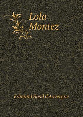 Lola Montez Edmund B. DAuvergne