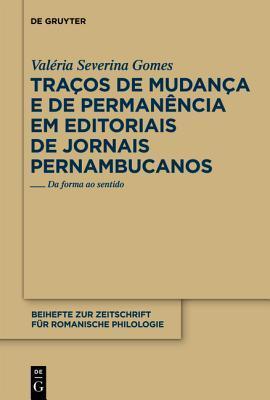 Tracos de Mudanca E de Permanencia Em Editoriais de Jornais Pernambucanos: Da Forma Ao Sentido Vala(c)Ria Severina Gomes