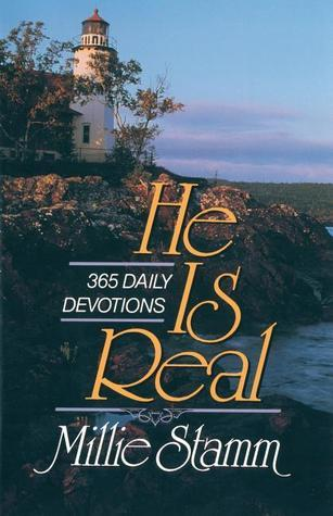 He Is Real: 365 Devotions Millie Stamm