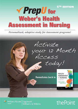PrepU for Webers Health Assessment in Nursing  by  Janet R Weber