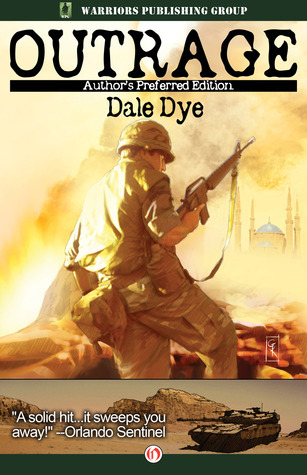 Outrage: Authors Preferred Edition  by  Dale A. Dye