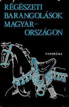 Régészeti barangolások Magyarországon  by  Viktor Szombathy