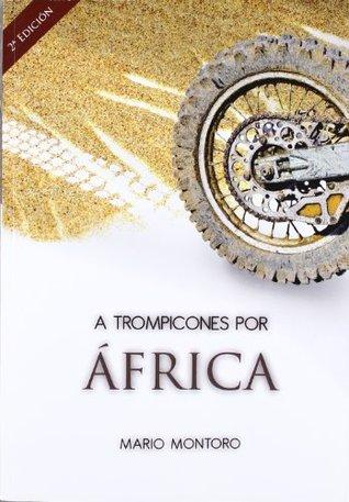 A trompicones por África Mario Montoro