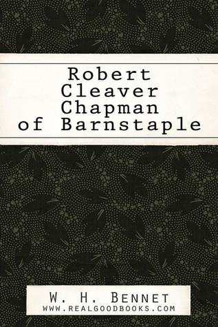 Robert Cleaver Chapman of Barnstaple  by  W.H. Bennet