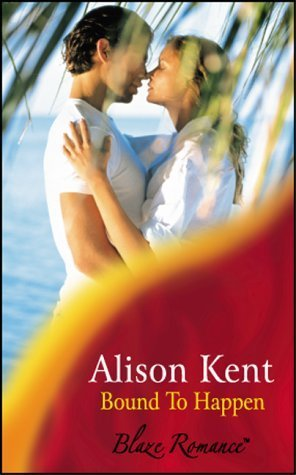 Bound To Happen (Harlequin Blaze #40) (www.gIRL-gEAR.com, #3)  by  Alison Kent