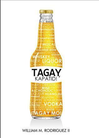 Tagay, Kapatid!  by  William M. Rodriguez II