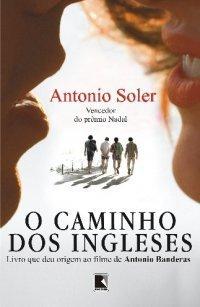 O Caminho dos Ingleses  by  Antonio Soler