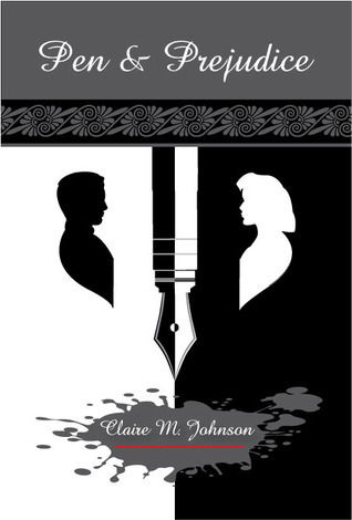 Pen and Prejudice  by  Claire M. Johnson