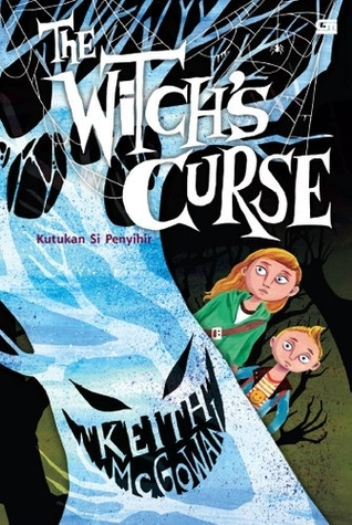 The Witchs Curse - Kutukan si Penyihir  by  Keith McGowan