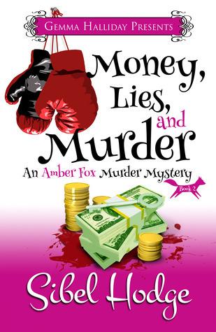 Money, Lies, and Murder (Amber Fox #2) Sibel Hodge