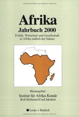 Afrika Jahrbuch 2000: Politik, Wirtschaft Und Gesellschaft in Afrika Sudlich Der Sahara  by  Rolf Hofmeier