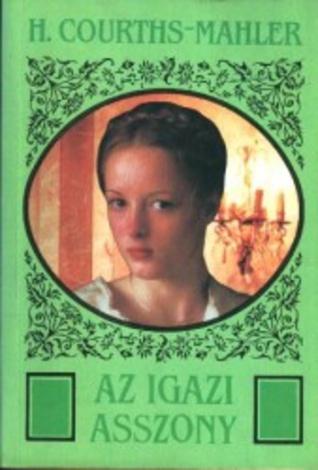Az igazi asszony Hedwig Courths-Mahler