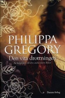 Den vita drottningen (Rosornas krig, #1) Philippa Gregory