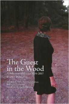 The Guest in the Wood: A Selection of Poems 2004-2007  by  Elisa Biagini