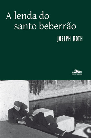 A lenda do santo beberrão  by  Joseph Roth