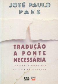 Tradução - A ponte necessária  by  José Paulo Paes