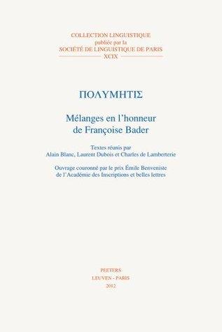 Polymetis: Melanges En LHonneur de Francoise Bader  by  Alain Blanc
