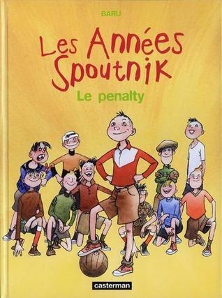 Les années spoutnik, tome 1: Le penalty (Les Années Spoutnik, #1)  by  Baru