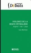 Violence de la rente pétrolière, Algérie - Libye - Irak  by  Luis Martínez