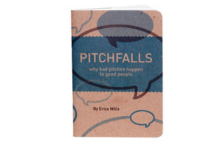 Pitchfalls: why bad pitches happen to good people Erica Mills