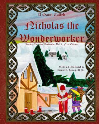 A Saint Called Nicholas the Wonderworker  by  Leanne E. Lomax