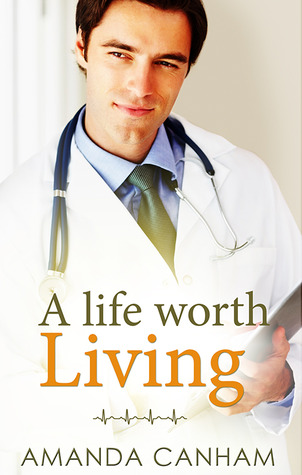 A Life Worth Living  by  Amanda Canham